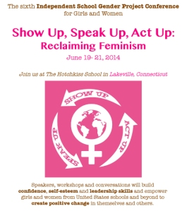 ISGP: Independent School Gender Project; Show Up, Speak Up, Act Up; Reclaiming Feminism